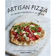 Artisan Pizza To Make Perfectly At Home by Mascoli, Giuseppe; Hugo, Bridget, 9781909487314
