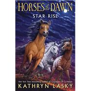 Star Rise (Horses of the Dawn #2) by Lasky, Kathryn, 9780545397315