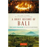 A Brief History of Bali by Hanna, Willard A.; Hannigan, Tim; Vickers, Adrian, 9780804847315
