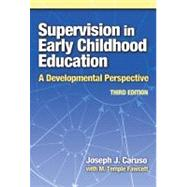 Supervision in Early Childhood Education : A Developmental Perspective by Caruso, Joseph J., 9780807747315