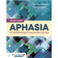 Aphasia and Related Neurogenic Communication Disorders by Papathanasiou, Ilias, Ph.D., 9781284077315