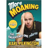 More Moaning by Pilkington, Karl, 9781782117315