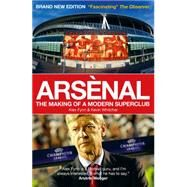 Arsenal: The Making of a Modern Superclub by Fynn, Alex; Whitcher, Kevin, 9781907637315