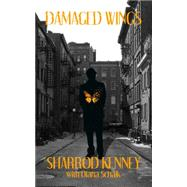 Damaged Wings by Kenney, Sharrod; Reilly, A. J., 9781943277315