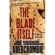 The Blade Itself by Abercrombie, Joe, 9780316387316