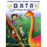 Don't Disturb the Dinosaurs by Hopper, Ada; Ricks, Sam, 9781481457316