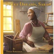 Sweet Dreams, Sarah From Slavery to Inventor by Kirkfield, Vivian; Ewald, Chris, 9781939547316