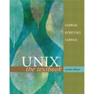 UNIX : The Textbook by Sarwar, Syed Mansoor; Koretsky, Robert; Sarwar, Syed Aqeel, 9780321227317