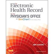 The Electronic Health Record for the Physician's Office: With Simchart for the Medical Office by DeVore, Amy M., 9780323447317