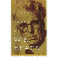 The Collected Works of W.B. Yeats Volume I: The Poems Revised Second Edition by Finneran, Richard J.; Yeats, William Butler, 9780684807317