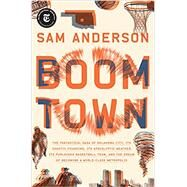 Boom Town by Anderson, Sam, 9780804137317