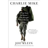 Charlie Mike by Klein, Joe, 9781451677317