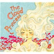 The Cloud Princess by Le, Khoa, 9781608877317