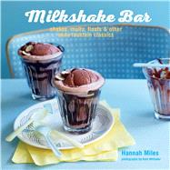 Milkshake Bar by Miles, Hannah; Whitaker, Kate, 9781849757317