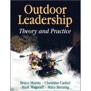 Outdoor Leadership : Theory and Practice by Martin, Bruce, 9780736057318