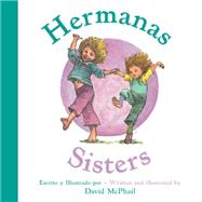 Hermanas / Sisters by McPhail, David, 9780544817319