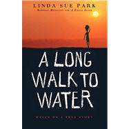Long Walk to Water : Based on a True Story by Park, Linda Sue, 9780547577319