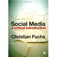 Social Media: A Critical Introduction by Fuchs, Christian, 9781446257319