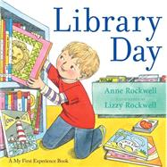 Library Day by Rockwell, Anne F.; Rockwell, Lizzy, 9781481427319