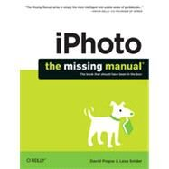 Iphoto: 2014 Release, Covers Iphoto 9.5 for MAC and 2.0 for Ios by Pogue, David; Snider, Lesa, 9781491947319