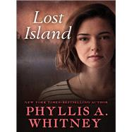 Lost Island by Whitney, Phyllis A., 9781504047319