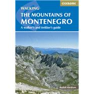 Cicerone Trekking The Mountains of Montenegro by Abraham, Rudolf, 9781852847319
