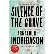 Silence of the Grave An Inspector Erlendur Novel by Indridason, Arnaldur, 9780312427320