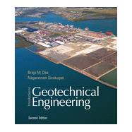 Introduction to Geotechnical Engineering by Das, Braja M.; Sivakugan, Nagaratnam, 9781305257320