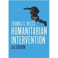 Humanitarian Intervention by Weiss, Thomas G., 9781509507320