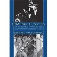 Framing the Sixties by Von Bothmer, Bernard, 9781558497320