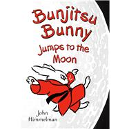 Bunjitsu Bunny Jumps to the Moon by Himmelman, John; Himmelman, John, 9781627797320