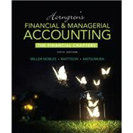 Horngren's Financial & Managerial Accounting, The Financial Chapters Plus MyAccountingLab with Pearson eText -- Access Card Package by Miller-Nobles, Tracie L.; Mattison, Brenda L.; Matsumura, Ella Mae, 9780134077321