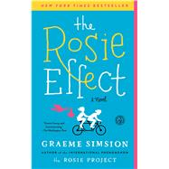 The Rosie Effect A Novel by Simsion, Graeme, 9781476767321