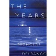 The Years by Delbanco, Nicholas, 9781477827321