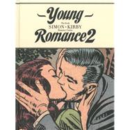 Young Romance 2: The Best of Simon & Kirby Romance Comics by Simon, Joe; Kirby, Jack, 9781606997321
