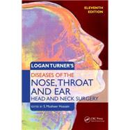 Logan Turners Diseases Of The Nose, Throat And Ear: Head And Neck Surgery, 11th Edition