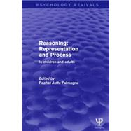 Reasoning: Representation and Process: In Children and Adults by Falmagne; Rachel Joffe, 9781138927322