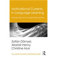 Motivational Currents in Language Learning: Frameworks for Focused Interventions by D�rnyei; Zolt�n, 9781138777323