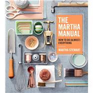 The Martha Manual by Stewart, Martha, 9781328927323
