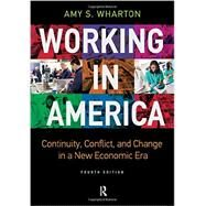 Working in America: Continuity, Conflict, and Change in a New Economic Era by Wharton,Amy S, 9781612057323