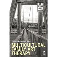Multicultural Family Art Therapy by Kerr; Christine, 9780415827324