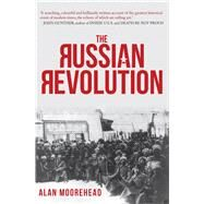 The Russian Revolution by Moorehead, Alan, 9781445667324