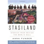 Stasiland : Stories from Behind the Berlin Wall by Funder, Anna, 9780062077325