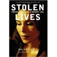 Stolen Lives : Twenty Years in a Desert Jail by Oufkir, Malika; Fitoussi, Michele, 9780786867325