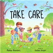 Take Care by Rosenberg, Madelyn; Gregori, Giuliana, 9780807577325