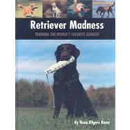 Retriever Madness by Bauer, Nona Kilgore, 9781593787325