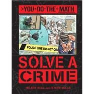 Solve a Crime by Koll, Hilary; Mills, Steve; Aleksic, Vladimir, 9781609927325