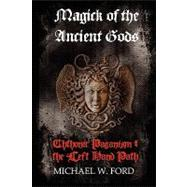 Magick of the Ancient Gods by Ford, Michael, 9780578027326