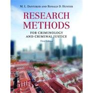 Research Methods for Criminology and Criminal Justice by Dantzker, M. L., Ph.D.; Hunter, Ronald D., 9780763777326