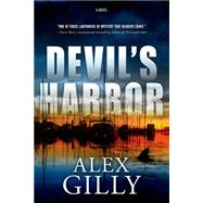 Devil's Harbor A Novel by Gilly, Alex, 9780765377326